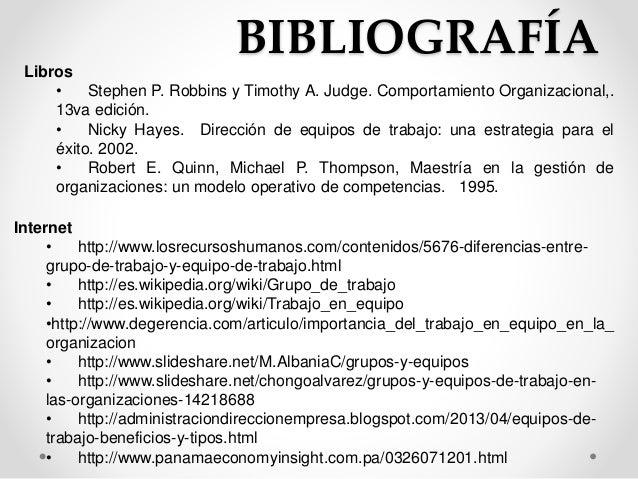 BIBLIOGRAFÍA  Libros  • Stephen P. Robbins y Timothy A. Judge. Comportamiento Organizacional,.  13va edición.  • Nicky Hay...