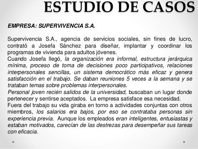 ESTUDIO DE CASOS  EMPRESA: SUPERVIVENCIA S.A.  Supervivencia S.A., agencia de servicios sociales, sin fines de lucro,  con...