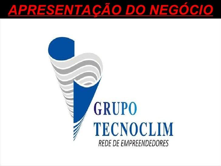 Grupo tecnoclim   apresentação do negócio
