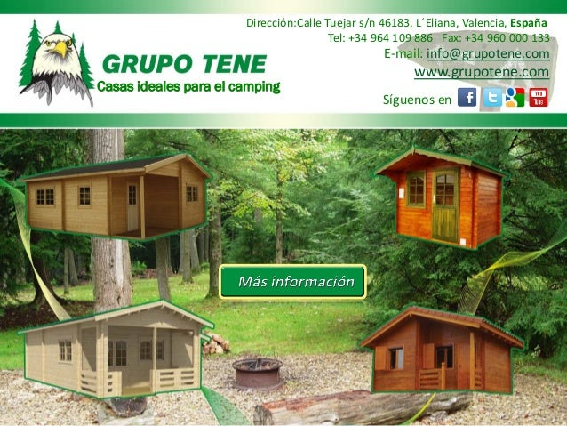 14c06c0d342 Oferta de casas de madera para camping en La Coruña y Lugo. Dirección Calle  Tuejar s n 46183