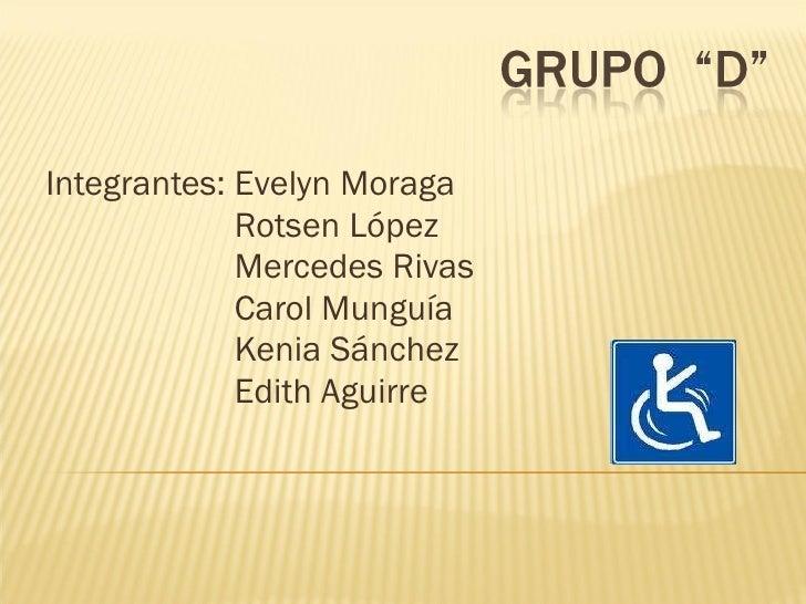 Integrantes: Evelyn Moraga Rotsen López Mercedes Rivas Carol Munguía Kenia Sánchez  Edith Aguirre
