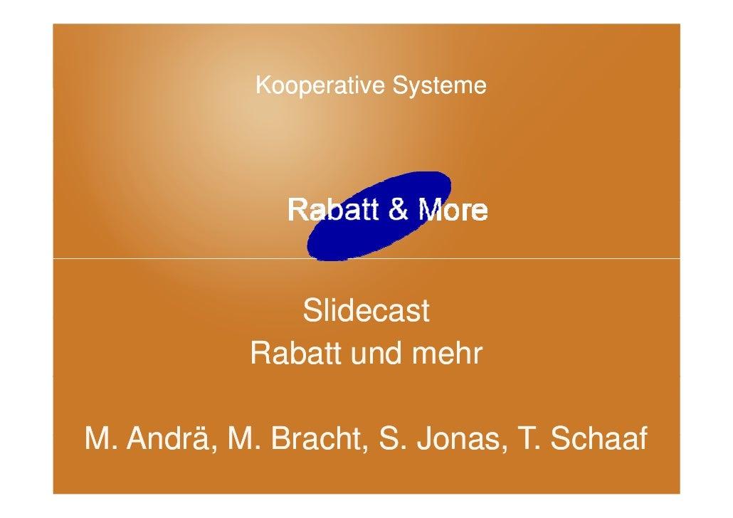 Kooperative Systeme Überschrift                      Slidecast               Rabatt und mehr  M. Andrä, M. Bracht, S. Jona...