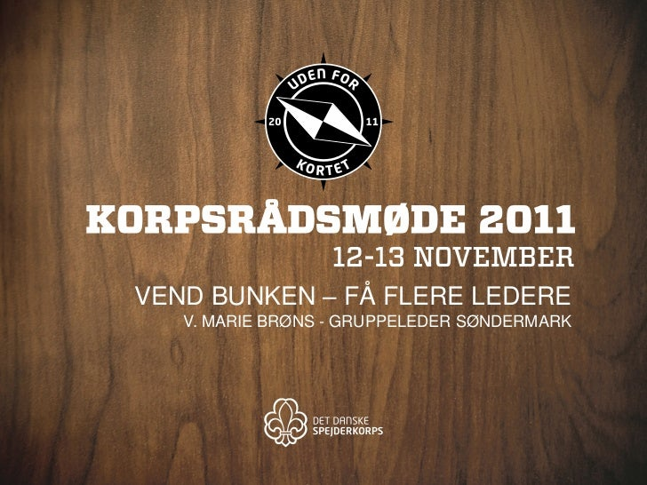 VEND BUNKEN – FÅ FLERE LEDERE   V. MARIE BRØNS - GRUPPELEDER SØNDERMARK