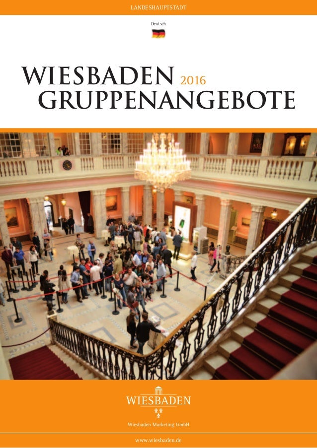LANDESHAUPTSTADT www.wiesbaden.de Deutsch Wiesbaden 2016 Gruppenangebote