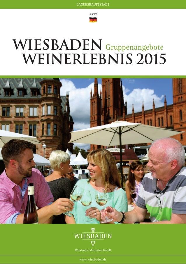 LANDESHAUPTSTADT www.wiesbaden.de Deutsch Wiesbaden Gruppenangebote Weinerlebnis 2015