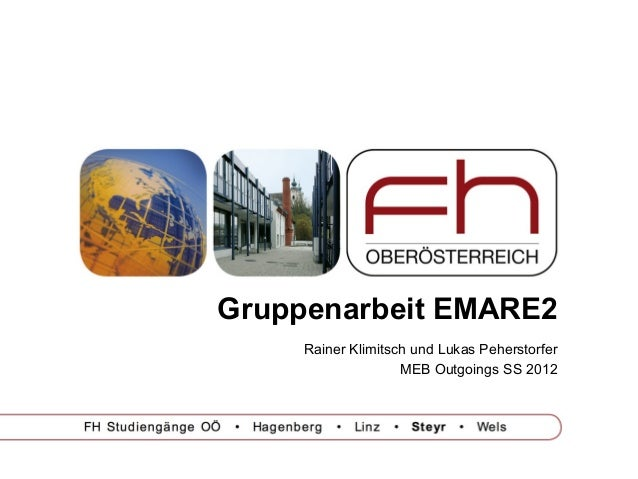 Gruppenarbeit EMARE2 Rainer Klimitsch und Lukas Peherstorfer MEB Outgoings SS 2012