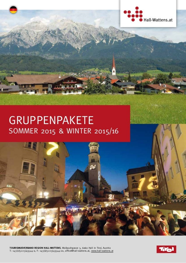 Tourismusverband Region Hall-Wattens, Wallpachgasse 5, 6060 Hall in Tirol, Austria T: +43(0)5223/45544-0, F: +43(0)5223/45...