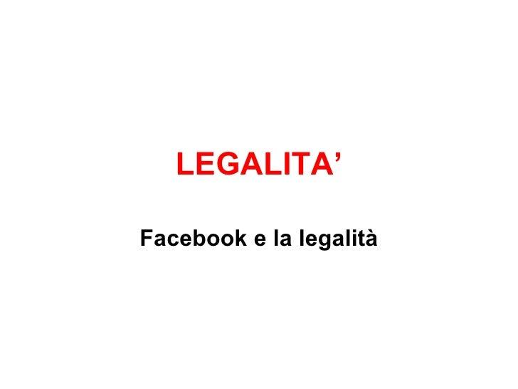 LEGALITA'Facebook e la legalità