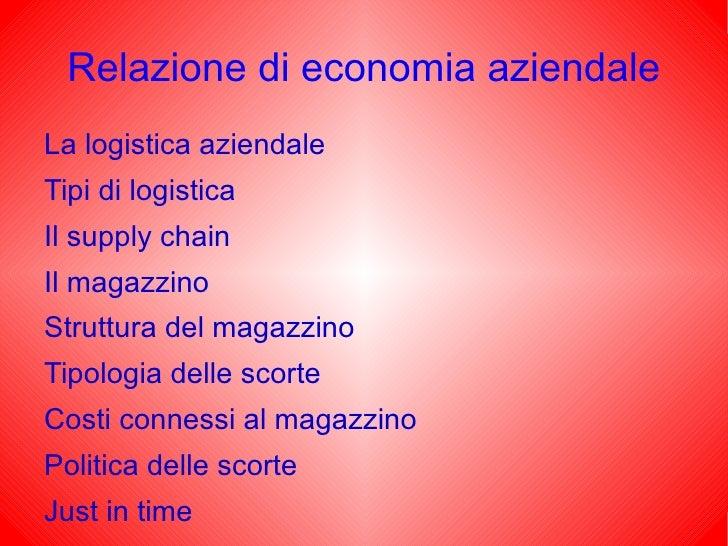 Relazione di economia aziendale <ul><li>La logistica aziendale