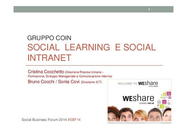 Social Business Forum 2014 #SBF14 Cristina Cocchetto (Direzione Risorse Umane – Formazione, Sviluppo Manageriale e Comunic...