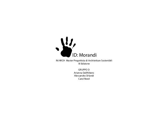 IN/ARCH Master Progettista di Architetture Sostenibili XI Edizione GRUPPO D Arianna Dall'Albero Alessandra Orlandi Carol R...