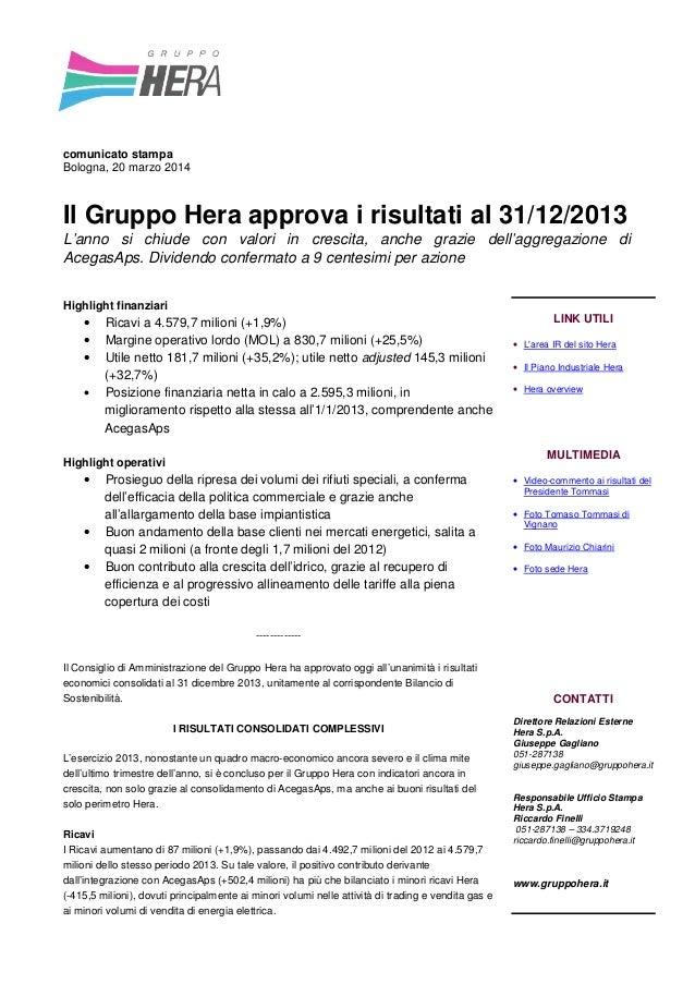 comunicato stampa Bologna, 20 marzo 2014 Il Gruppo Hera approva i risultati al 31/12/2013 L'anno si chiude con valori in c...