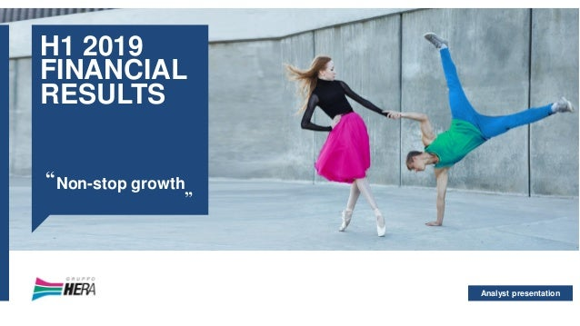 "Analyst presentation H1 2019 FINANCIAL RESULTS Non-stop growth"" """