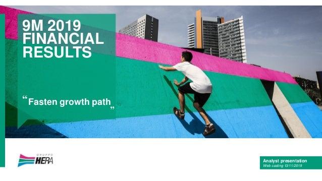 "Analyst presentation Web casting 13/11/2019 9M 2019 FINANCIAL RESULTS Fasten growth path"" """