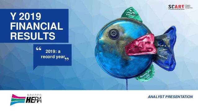 Y 2019 FINANCIAL RESULTS 2019: a record year ANALYST PRESENTATION