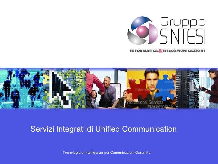 Servizi Integrati di Unified Communication Tecnologia e Intelligenza per Comunicazioni Garantite