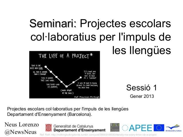 Seminari: Projectes escolars                  col·laboratius per limpuls de                                   les llengües...