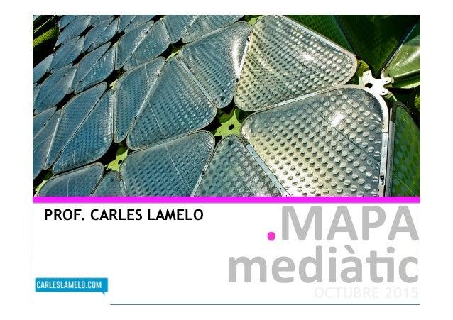 OCTUBRE 2015 .MAPA medià+c PROF. CARLES LAMELO