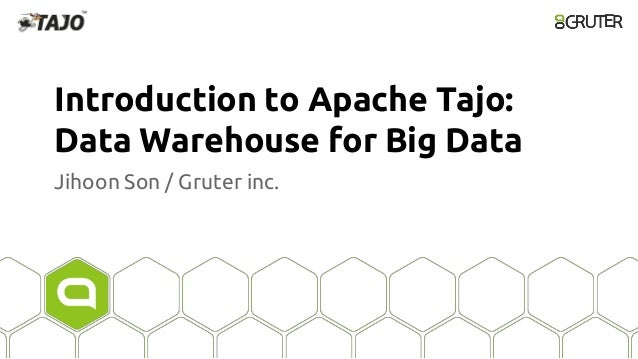 Introduction to Apache Tajo: Data Warehouse for Big Data Jihoon Son / Gruter inc.