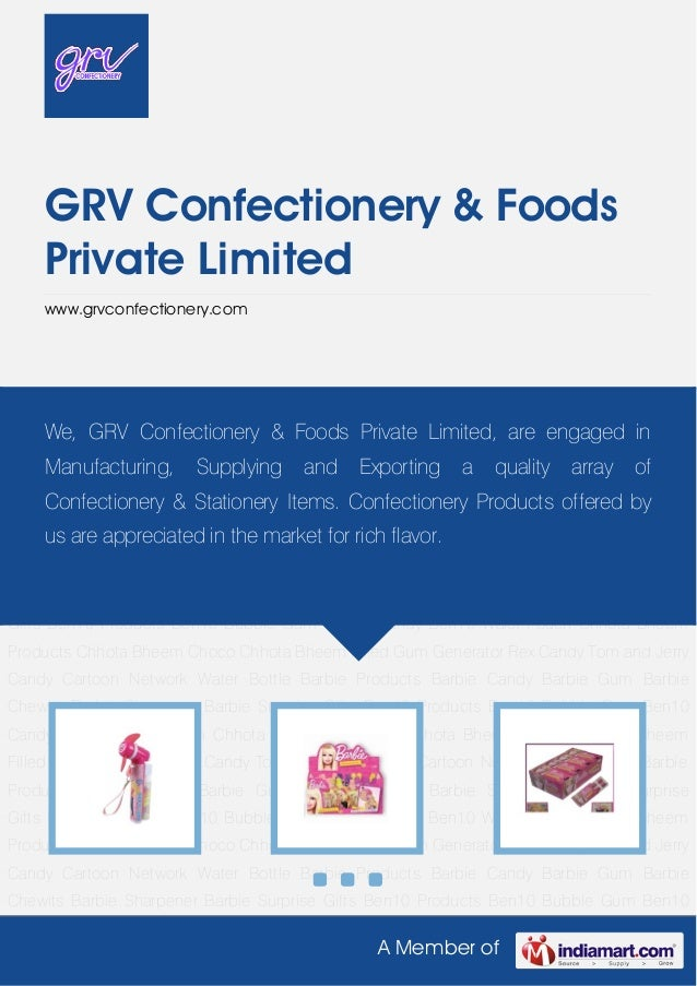 A Member ofGRV Confectionery & FoodsPrivate Limitedwww.grvconfectionery.comBarbie Products Barbie Candy Barbie Gum Barbie ...