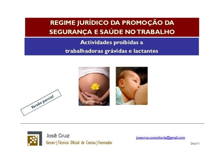 REGIME JURÍDICO DA PROMOÇÃO DASEGURANÇA E SAÚDE NO TRABALHO        Actividades proibidas a   trabalhadoras grávidas e lact...