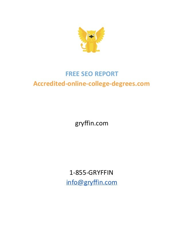 FREE SEO REPORT Accredited-online-college-degrees.com gryffin.com 1-855-GRYFFIN info@gryffin.com