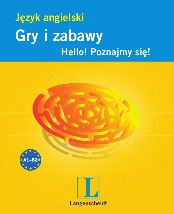 Język angielski Gry i zabawy          Hello! Poznajmy się!