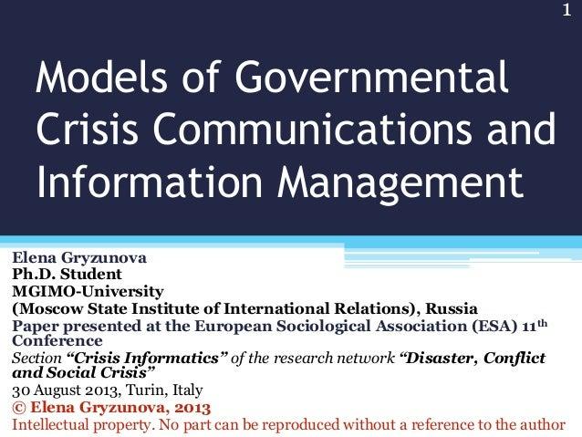 Models of Governmental Crisis Communications and Information Management Elena Gryzunova Ph.D. Student MGIMO-University (Mo...