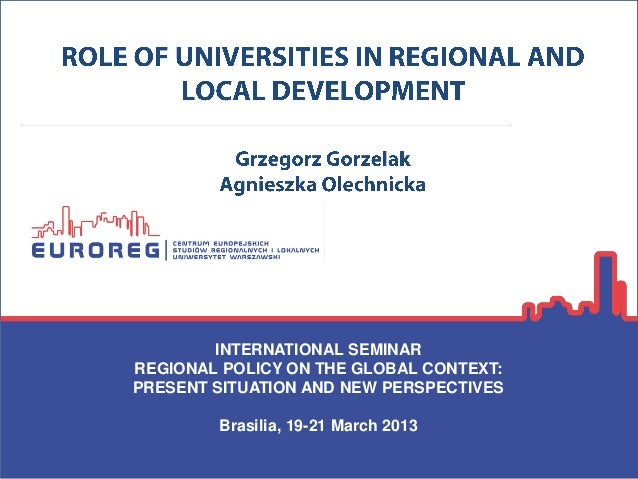 INTERNATIONAL SEMINAR REGIONAL POLICY ON THE GLOBAL CONTEXT: PRESENT SITUATION AND NEW PERSPECTIVES Brasilia, 19-21 March ...