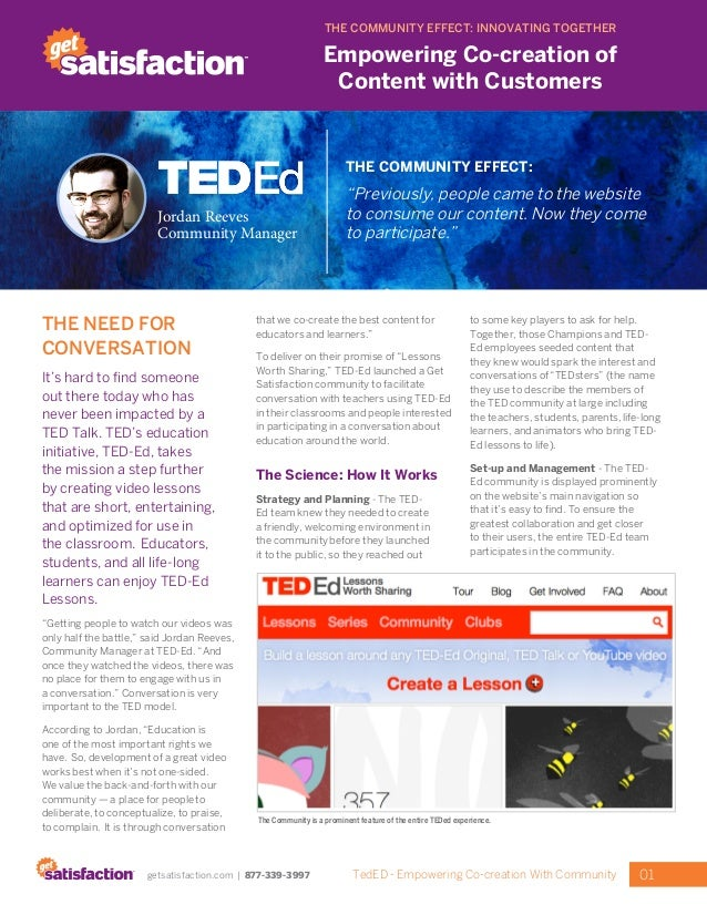 01TedED - Empowering Co-creation With Communitygetsatisfaction.com | 877-339-3997 THE NEED FOR CONVERSATION It's hard to f...
