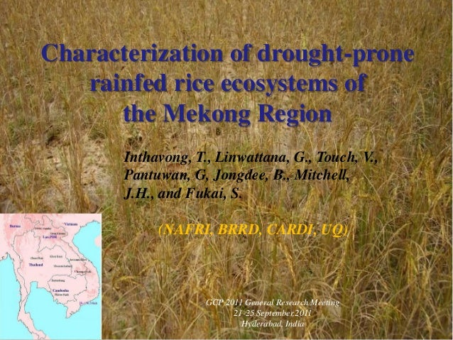 GCP 2011 General Research Meeting21-25 September,2011Hyderabad, IndiaCharacterization of drought-pronerainfed rice ecosyst...