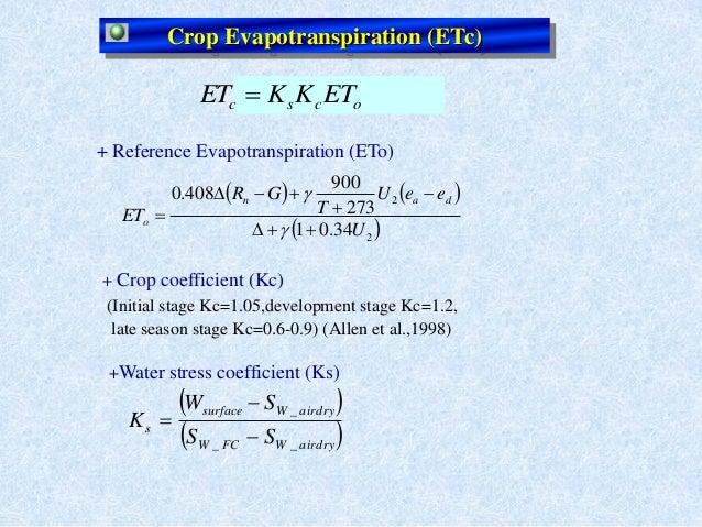 Crop Evapotranspiration (ETc)ocsc ETKKET     2234.01273900408.0UeeUTGRETdano  airdryWFCWairdryWsurfa...