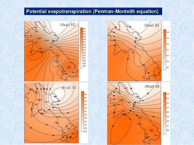 Potential evapotranspiration (Penman-Monteith equation)Week 15 Week 25Week 35 Week 40