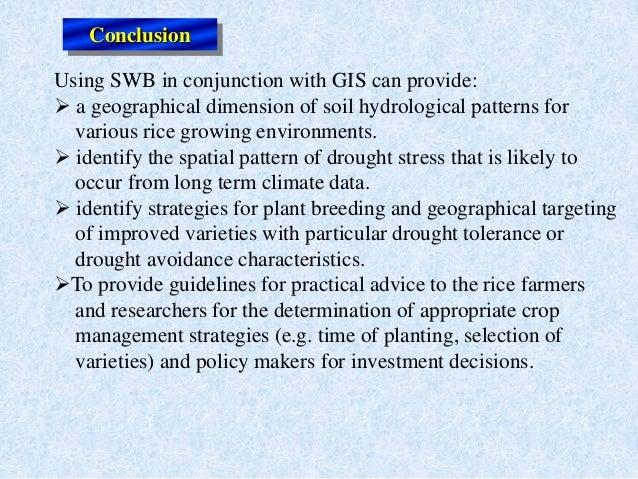 Using SWB in conjunction with GIS can provide: a geographical dimension of soil hydrological patterns forvarious rice gro...