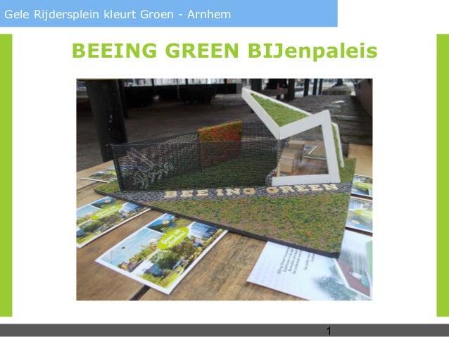1Gele Rijdersplein kleurt Groen - ArnhemBEEING GREEN BIJenpaleis