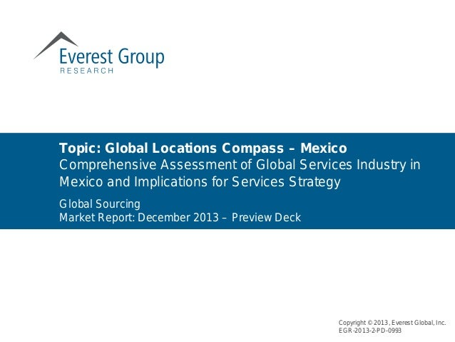 Global Sourcing Market Report: December 2013 – Preview Deck Topic: Global Locations Compass – Mexico Comprehensive Assessm...