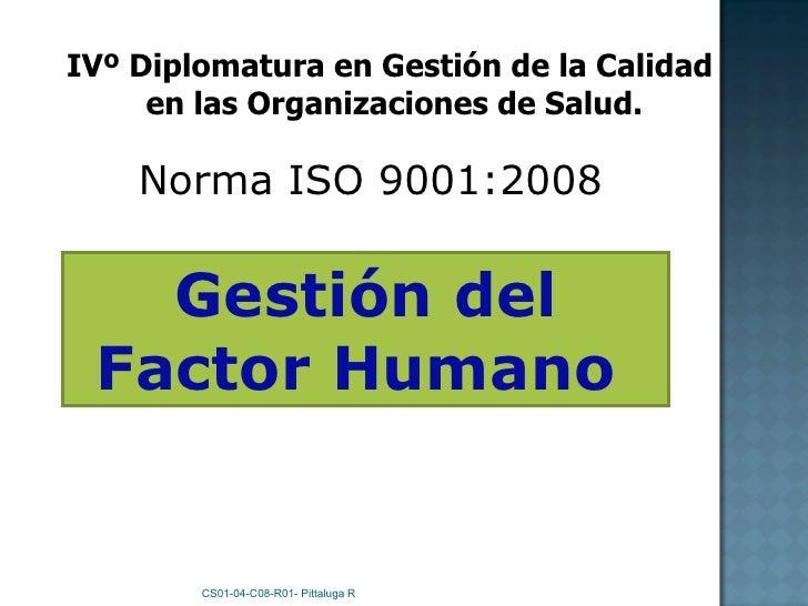 CS01-04-C08-R01- Pittaluga R IVº Diplomatura en Gestión de la Calidad  en las Organizaciones de Salud. Gestión del Factor ...