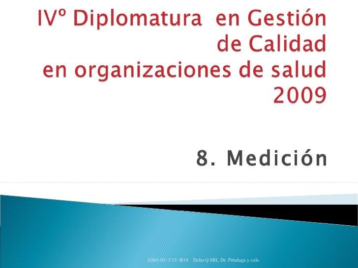8. Medición GS01-03- C15 -R10  Delta Q SRL Dr. Pittaluga y cols.
