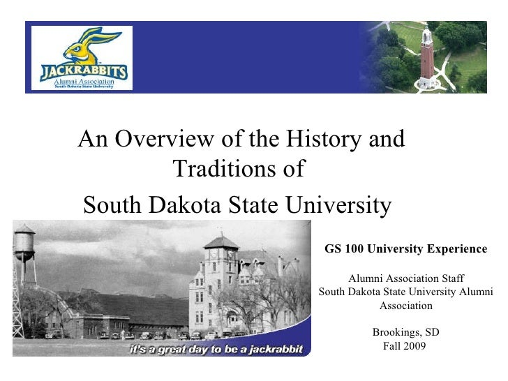 This is the presentation cover.  An Overview of the History and Traditions of  South Dakota State University   GS 100 Univ...