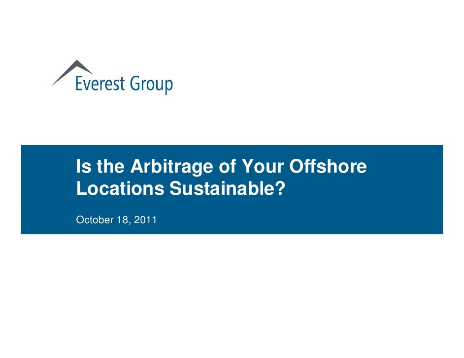 Is the Arbitrage of Your OffshoreLocations Sustainable?October 18, 2011