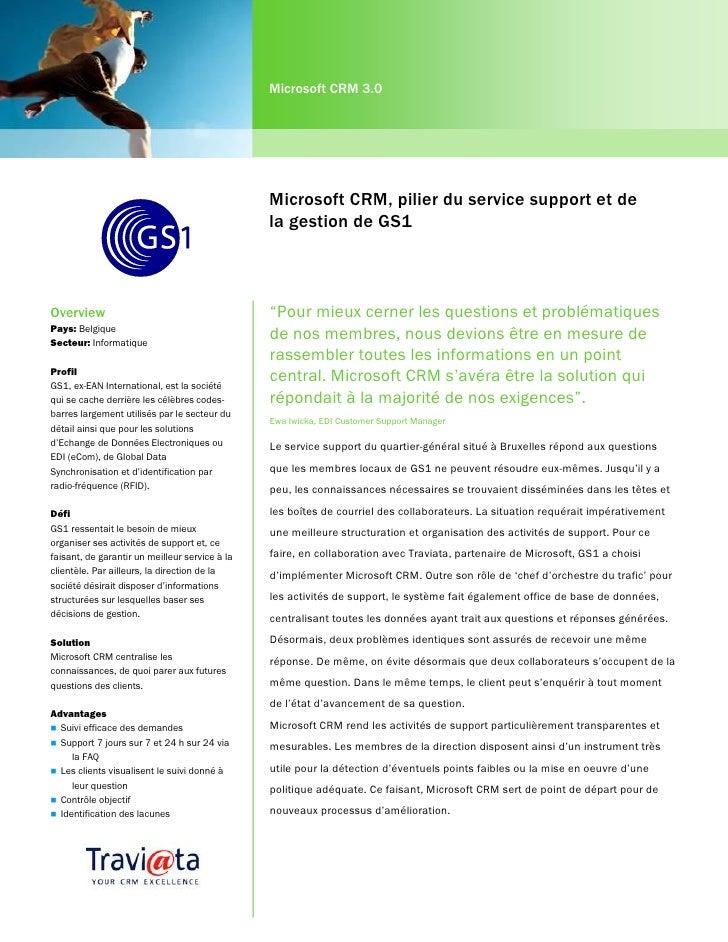 Microsoft CRM 3.0                                                     Microsoft CRM, pilier du service support et de      ...