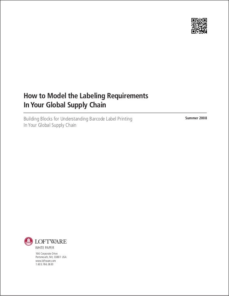 How to Model the Labeling Requirements In Your Global Supply Chain Building Blocks for Understanding Barcode Label Printin...