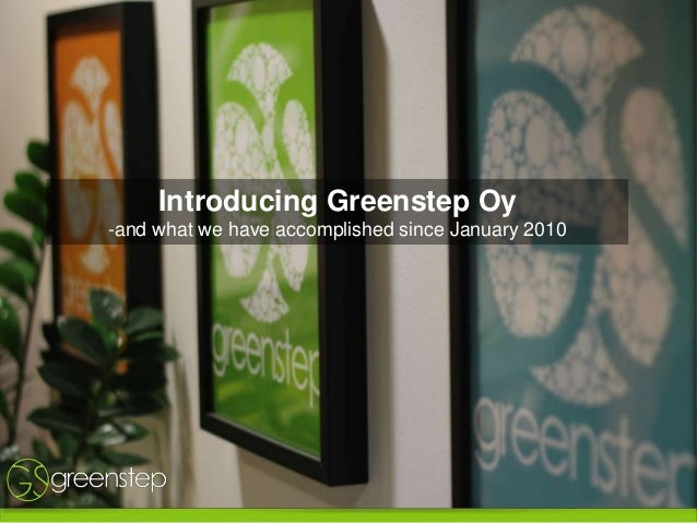 Introducing Greenstep Oy-and what we have accomplished since January 2010