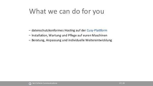 What we can do for you – datenschutzkonformes Hos(ng auf der Cusy-Plaporm – Installa(on, Wartung und Pflege auf euren Masch...