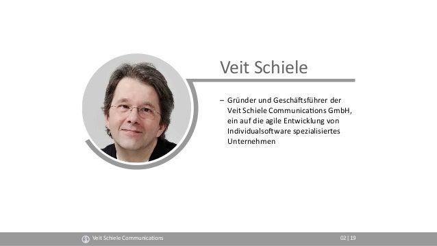 Veit Schiele Communica(ons 02 Veit Schiele – Gründer und GeschäMsführer der Veit Schiele Communica(ons GmbH, ein auf die ...