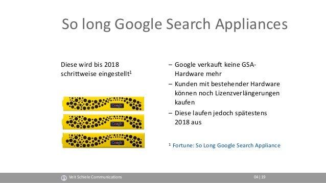 So long Google Search Appliances Diese wird bis 2018 schriZweise eingestellt1 – Google verkauM keine GSA- Hardware mehr –...