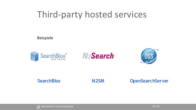 Third-party hosted services Beispiele SearchBlox N2SM OpenSearchServer Veit Schiele Communica(ons 07|19