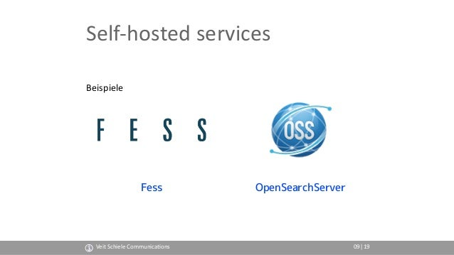 Self-hosted services Beispiele Fess OpenSearchServer Veit Schiele Communica(ons 09|19