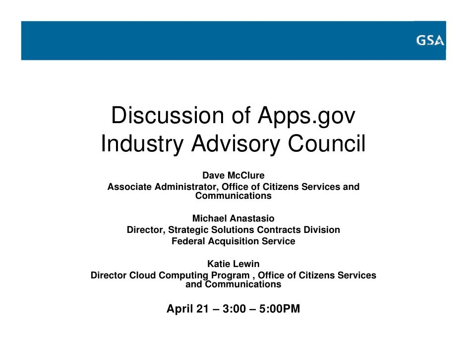Discussion of Apps.gov   Industry Advisory Council                        Dave McClure    Associate Administrator, Office ...
