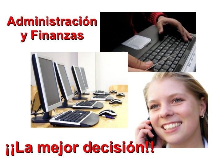 Administración y Finanzas ¡¡La mejor decisión!!